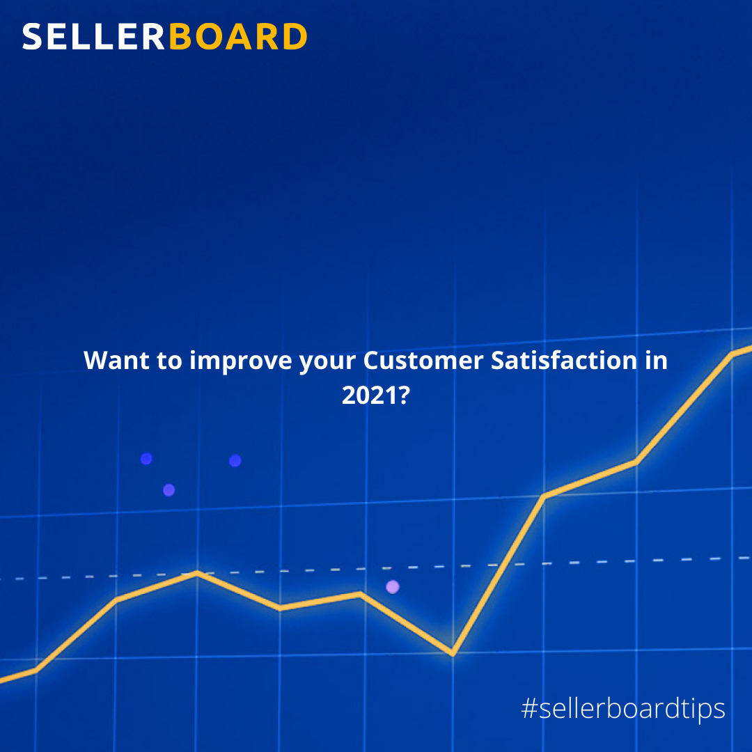 Want to improve your Customer Satisfaction in 2021